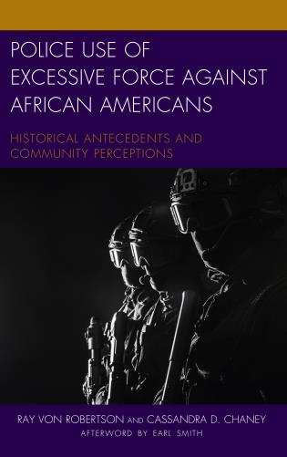 Cover image for the book Police Use of Excessive Force against African Americans: Historical Antecedents and Community Perceptions