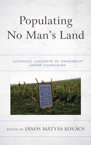 Cover image for the book Populating No Man's Land: Economic Concepts of Ownership under Communism