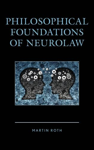 Cover image for the book Philosophical Foundations of Neurolaw