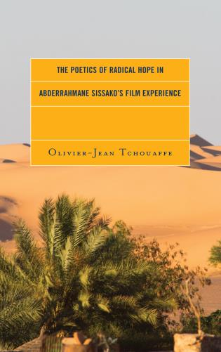 Cover image for the book The Poetics of Radical Hope in Abderrahmane Sissako's Film Experience