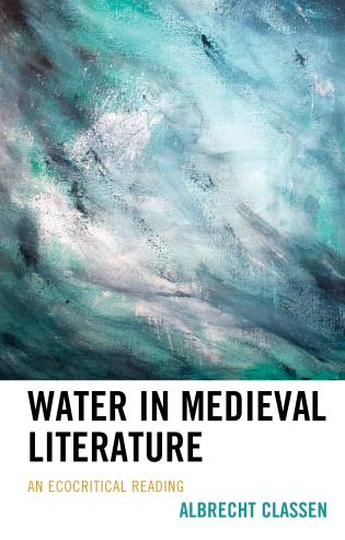 Cover image for the book Water in Medieval Literature: An Ecocritical Reading