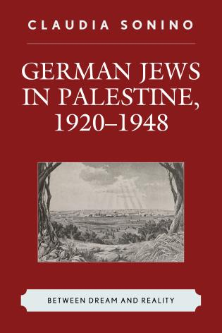 Cover image for the book German Jews in Palestine, 1920–1948: Between Dream and Reality