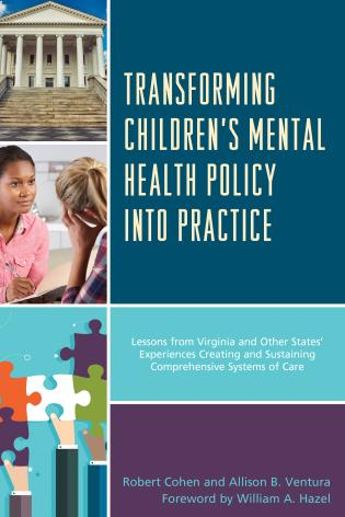 Cover image for the book Transforming Children's Mental Health Policy into Practice: Lessons from Virginia and Other States' Experiences Creating and Sustaining Comprehensive Systems of Care