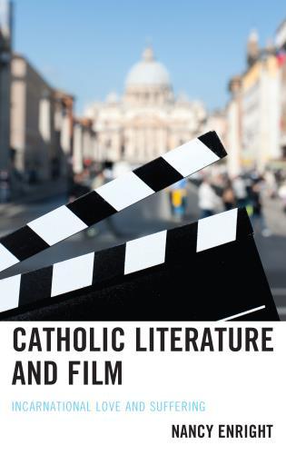 Catholic Literature and Film: Incarnational Love and