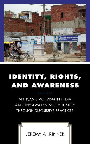 Cover image for the book Identity, Rights, and Awareness: Anticaste Activism in India and the Awakening of Justice through Discursive Practices