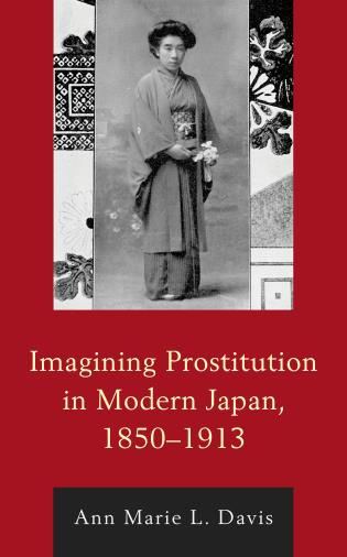 Cover image for the book Imagining Prostitution in Modern Japan, 1850–1913