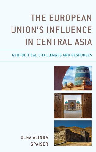 Cover image for the book The European Union's Influence in Central Asia: Geopolitical Challenges and Responses