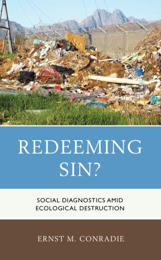 Cover image for the book Redeeming Sin?: Social Diagnostics amid Ecological Destruction