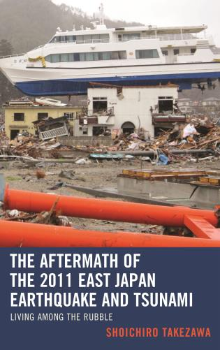 Cover image for the book The Aftermath of the 2011 East Japan Earthquake and Tsunami: Living among the Rubble