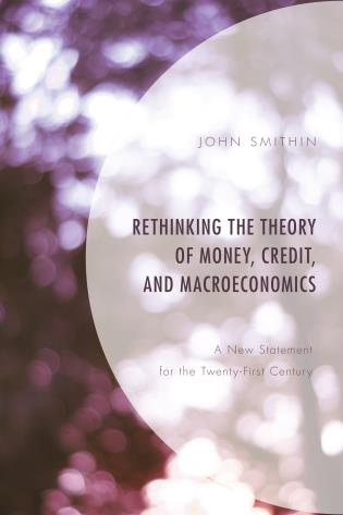 Cover image for the book Rethinking the Theory of Money, Credit, and Macroeconomics: A New Statement for the Twenty-First Century