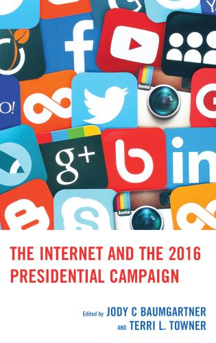 Cover image for the book The Internet and the 2016 Presidential Campaign