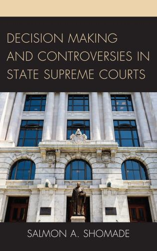 Cover Image of the book titled Decision Making and Controversies in State Supreme Courts