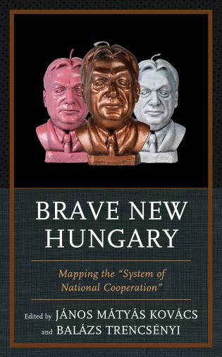Cover image for the book Brave New Hungary: Mapping the