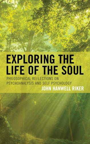Exploring the life of the soul philosophical reflections on exploring the life of the soul philosophical reflections on psychoanalysis and self psychology 9781498543910 rowman littlefield rowman fandeluxe Gallery
