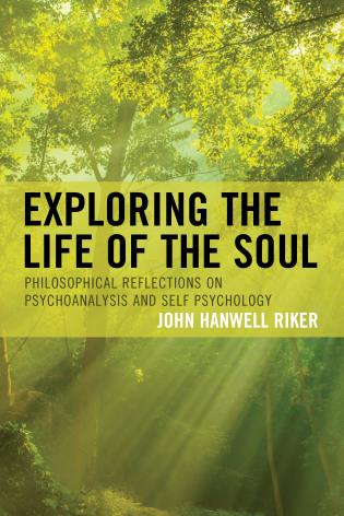 Cover image for the book Exploring the Life of the Soul: Philosophical Reflections on Psychoanalysis and Self Psychology