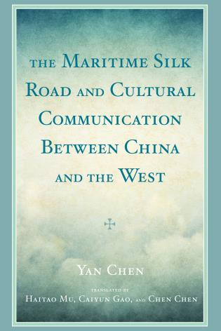 Cover image for the book The Maritime Silk Road and Cultural Communication between China and the West