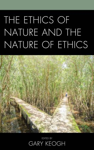 Cover image for the book The Ethics of Nature and the Nature of Ethics