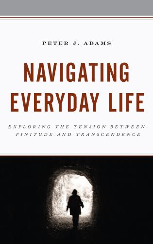Cover image for the book Navigating Everyday Life: Exploring the Tension between Finitude and Transcendence