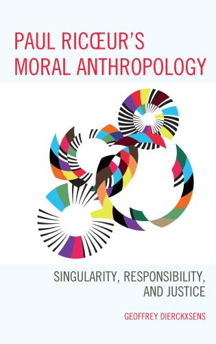 Paul Ricoeur's Moral Anthropology: Singularity, Responsibility, and Justice Book Cover