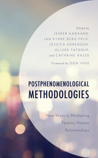 Cover image for the book Postphenomenological Methodologies: New Ways in Mediating Techno-Human Relationships