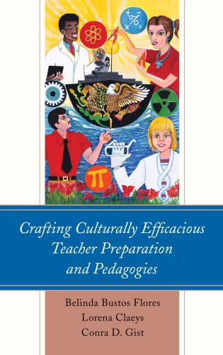 Cover image for the book Crafting Culturally Efficacious Teacher Preparation and Pedagogies