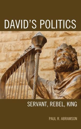 Cover image for the book David's Politics: Servant, Rebel, King