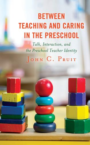 Cover image for the book Between Teaching and Caring in the Preschool: Talk, Interaction, and the Preschool Teacher Identity