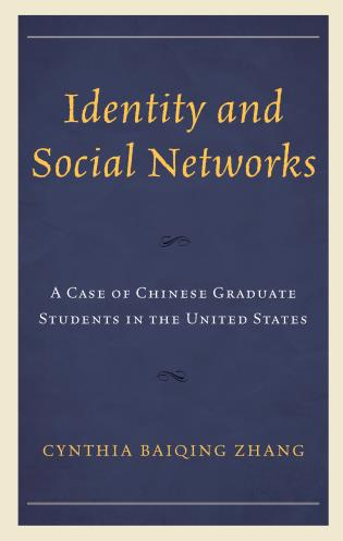 Cover image for the book Identity and Social Networks: A Case of Chinese Graduate Students in the United States