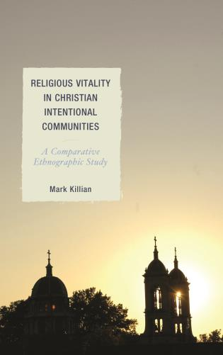 Cover image for the book Religious Vitality in Christian Intentional Communities: A Comparative Ethnographic Study
