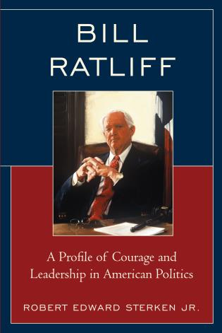 Cover image for the book Bill Ratliff: A Profile of Courage and Leadership in American Politics