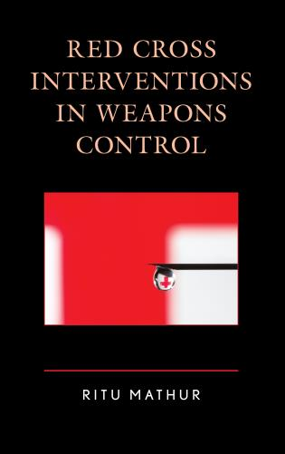 Cover image for the book Red Cross Interventions in Weapons Control