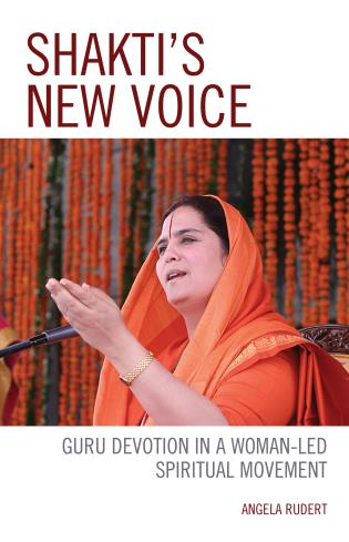 Cover image for the book Shakti's New Voice: Guru Devotion in a Woman-Led Spiritual Movement