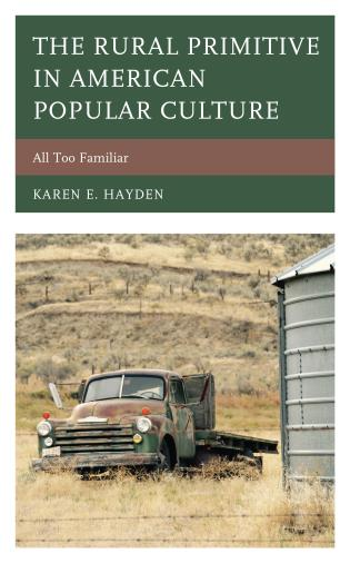 Cover image for the book The Rural Primitive in American Popular Culture: All Too Familiar