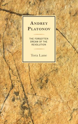 Cover image for the book Andrey Platonov: The Forgotten Dream of the Revolution
