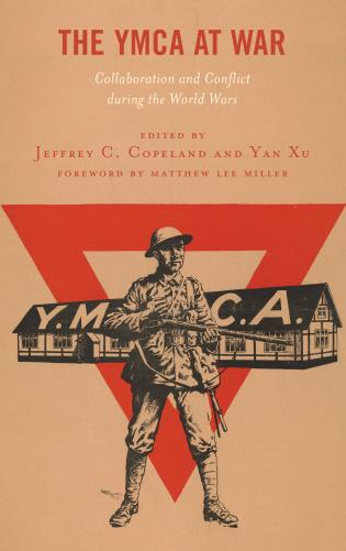 Cover image for the book The YMCA at War: Collaboration and Conflict during the World Wars