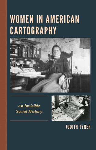 Cover image for the book Women in American Cartography: An Invisible Social History