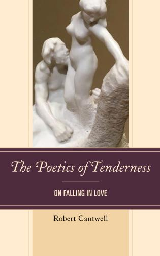 Cover image for the book The Poetics of Tenderness: On Falling in Love