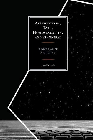 Cover image for the book Aestheticism, Evil, Homosexuality, and Hannibal: If Oscar Wilde Ate People