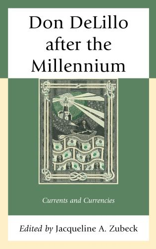 Cover image for the book Don DeLillo after the Millennium: Currents and Currencies