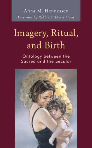 Cover image for the book Imagery, Ritual, and Birth: Ontology between the Sacred and the Secular