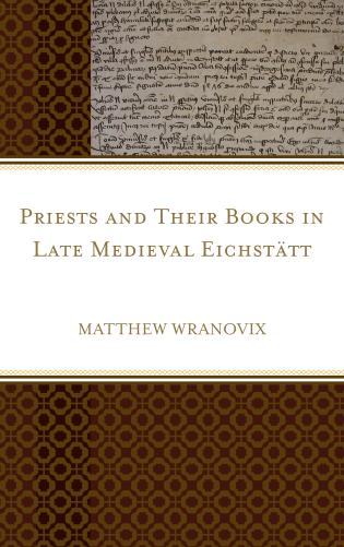 Cover image for the book Priests and Their Books in Late Medieval Eichstätt
