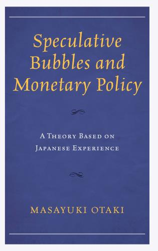 Cover image for the book Speculative Bubbles and Monetary Policy: A Theory Based on Japanese Experience