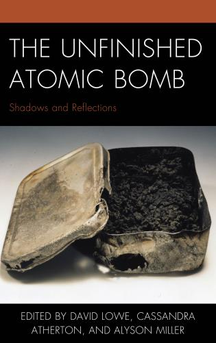 Cover image for the book The Unfinished Atomic Bomb: Shadows and Reflections