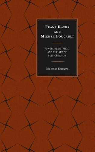 Cover image for the book Franz Kafka and Michel Foucault: Power, Resistance, and the Art of Self-Creation