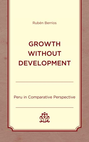 Cover image for the book Growth without Development: Peru in Comparative Perspective