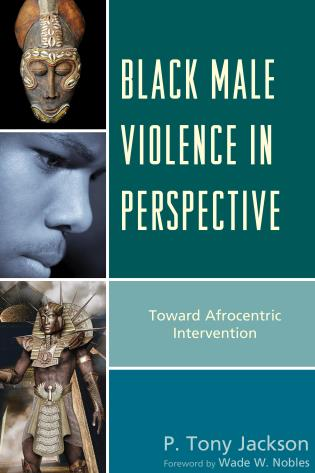 Cover image for the book Black Male Violence in Perspective: Toward Afrocentric Intervention