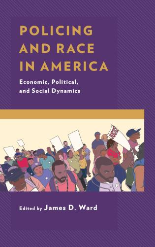 Cover image for the book Policing and Race in America: Economic, Political, and Social Dynamics