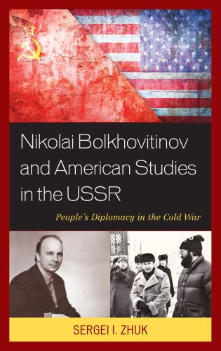 Cover image for the book Nikolai Bolkhovitinov and American Studies in the USSR: People's Diplomacy in the Cold War
