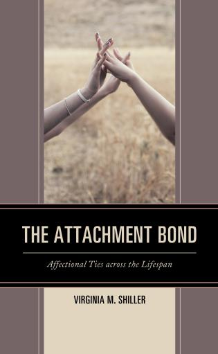 Cover image for the book The Attachment Bond: Affectional Ties across the Lifespan