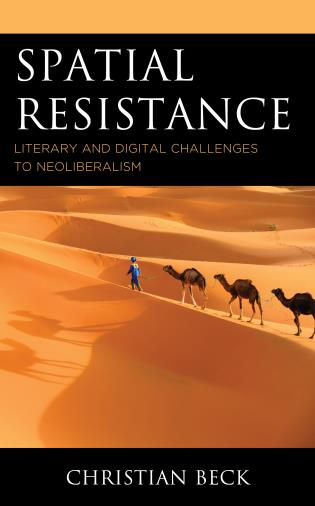Cover image for the book Spatial Resistance: Literary and Digital Challenges to Neoliberalism